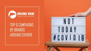 Top 6 Campaigns by brands around COVID19